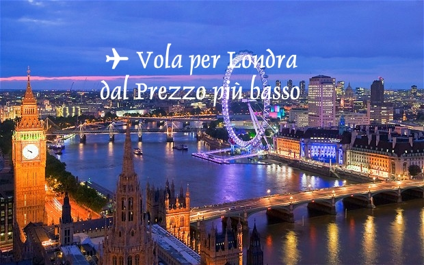 Vola per Londra dal Pr1ezzo più Basso